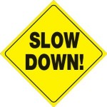 slow dow